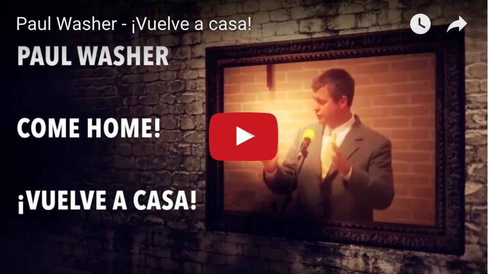 Paul Washer - Vuelve a casa - Video