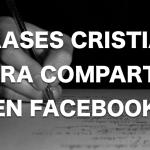 40 frases cristianas para compartirlas en tu Facebook