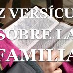 10 pasajes  biblícos sobre la familia