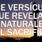 11 versículos de la Biblia que revelan la naturaleza del sacrificio