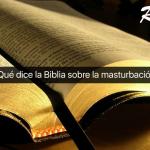 ¿Qué dice la Biblia sobre la masturbación?