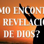 Dónde encontrar la revelación de Dios