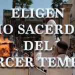 Eligen sumo sacerdote del tercer templo