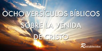 ocho versiculos sobre la venida de cristo