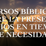 Cinco versículos sobre la presencia de Dios en tus tiempos de necesidad