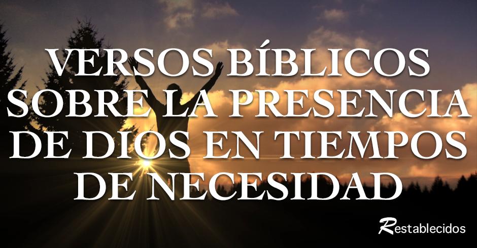 versiculos biblicos sobre la presencia de dios en tiempos de necesidad