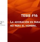95 tesis para la iglesia evangélica de hoy – Tesis número 16