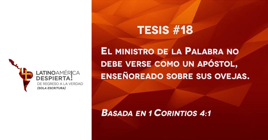 tesis-18-el-ministro-de-la-palabra-no-debe-verse-como-apostol