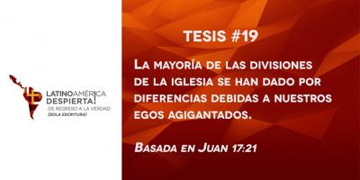 tesis-19-la-mayoria-de-las-divisiones-de-la-iglesia-se-han-dado-por-diferencias-debidas-a-nuestros-egos-agigantados