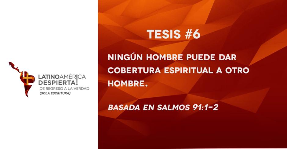 tesis-6-ningun-hombre-puede-dar-cobertura-espiritual-a-otro-hombre