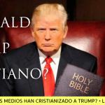 Donald Trump: ¿Cristiano?