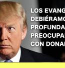 Los evangélicos deberían estar preocupados con Donald Trump