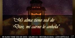 A minha alma tem sede de Deus, a minha carne te deseja muito