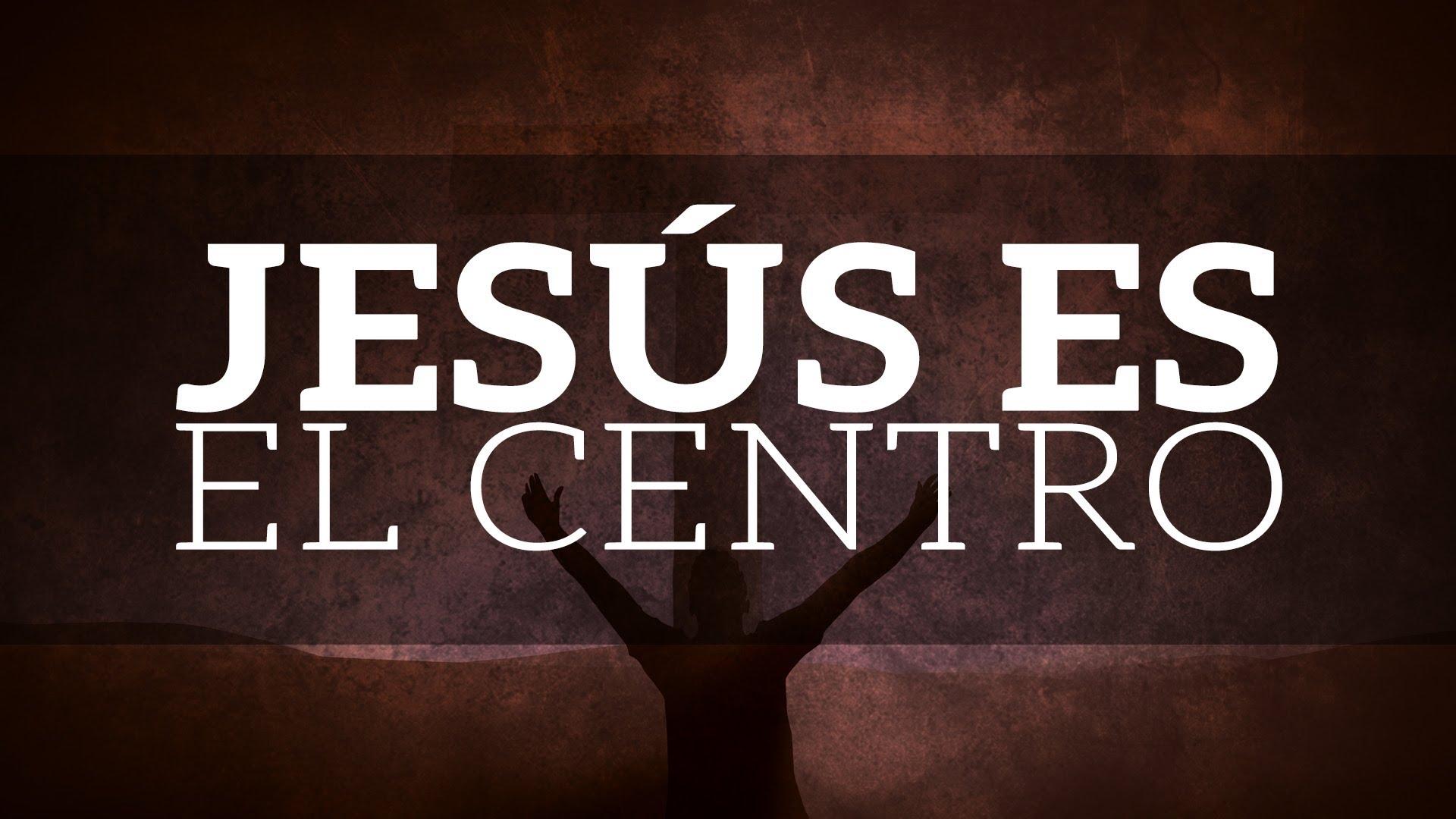 jesus es el centro