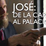 José: De la carcel al palacio