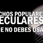 21 Dichos populares seculares que no debes usar