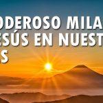 El poderoso milagro de Jesús en nuestras vidas.