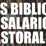 ¿Es bíblico el salario pastoral?