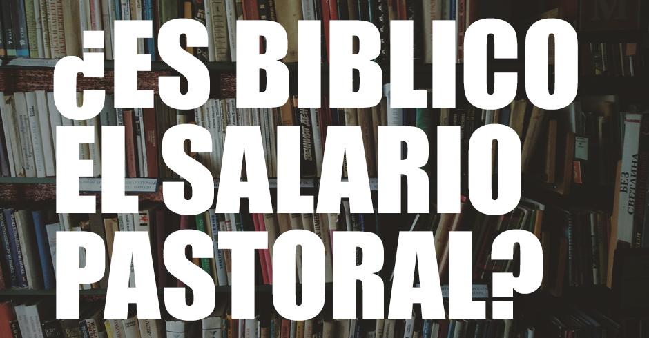 es biblico el salario pastoral