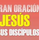 La gran oración de Jesús por sus discípulos