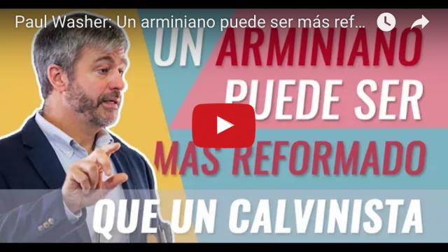 un arminiano puede ser mas reformado que un calvinista