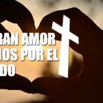 El gran amor de Dios por el mundo