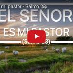 [VIDEO] Salmo 23 – El Señor es mi pastor