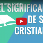 [VIDEO] El significado de ser cristiano