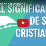[VIDEO] El significado de ser cristiano