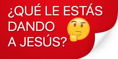 que le estas dando a jesus