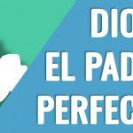 Dios, el Padre perfecto