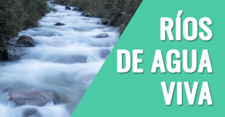 Ríos De Agua Viva Restablecidos