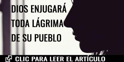 DIOS ENJUGARA TODA LAGRIMA