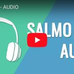 [AUDIO] – SALMO 145