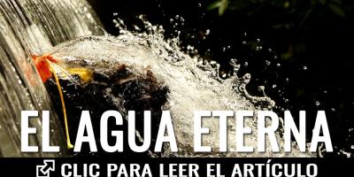 el agua eterna