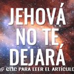 Jehová no te dejará