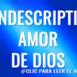 El indescriptible amor de Dios