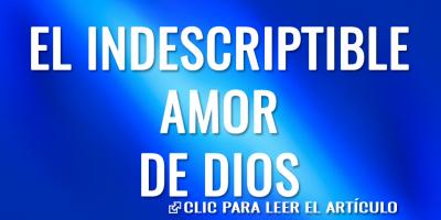el indescriptible amor de Dios