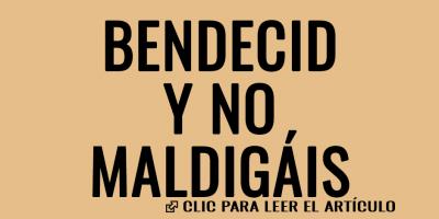 bendecid y no maldigais 2