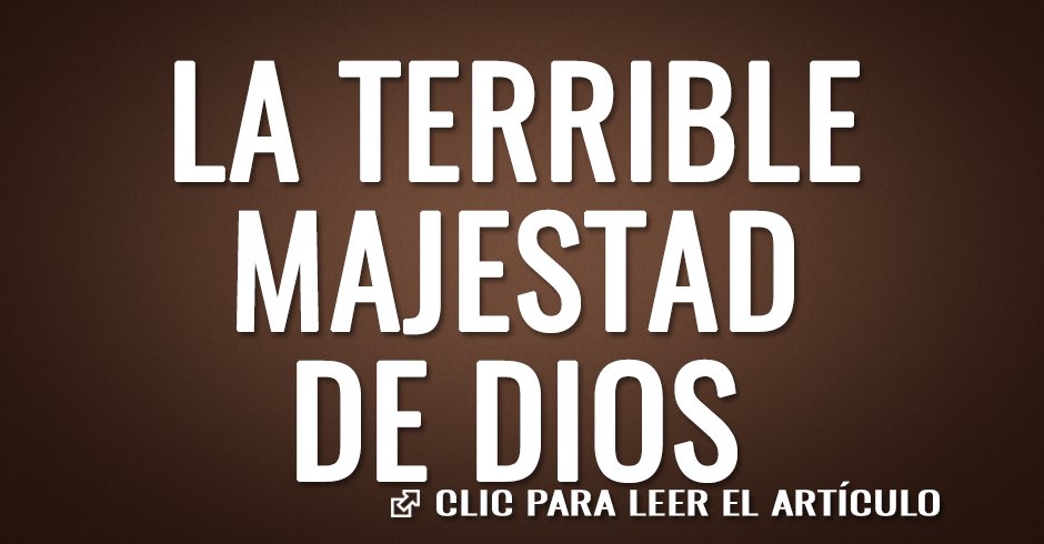 la terrible majestad de dios