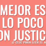 Mejor es lo poco con justicia