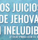 Los juicios de Jehová son ineludibles