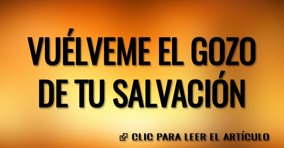 VUELVEME EL GOZO DE TU SALVACION