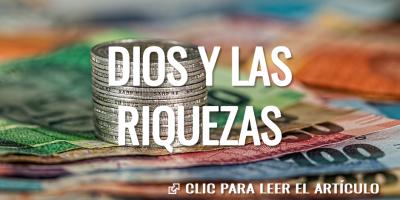 DIOS Y LAS RIQUEZAS