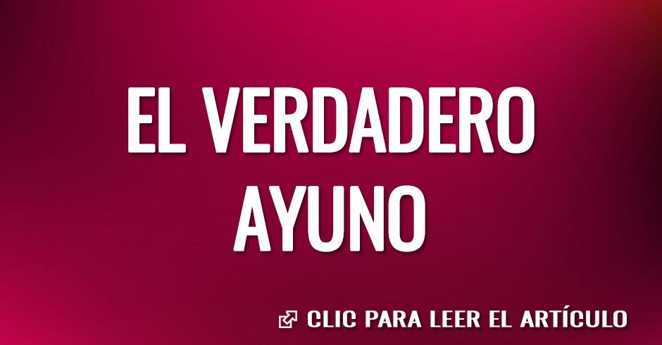 EL VERDADERO AYUNO