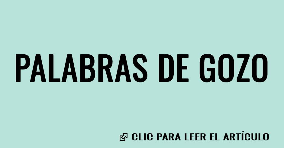 PALABRAS DE GOZO