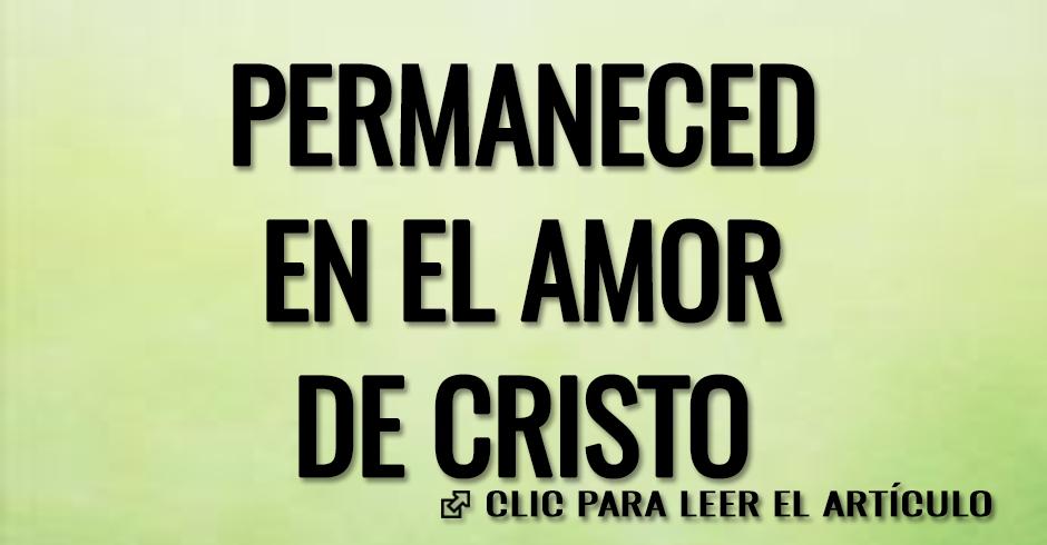 PERMANECED EN EL AMOR DE CRISTO