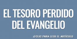 El tesoro perdido del Evangelio