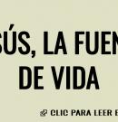 Jesús la fuente de vida