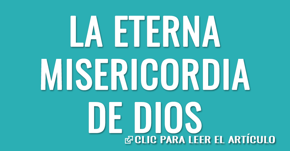 LA ETERNA MISERICORDIA DE DIOS